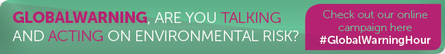 GlobalWarning, are you talking and acting on environmental risk?