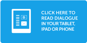 Click here to read Dialogue in your tablet, iPad or iPhone